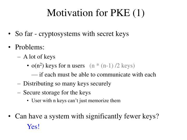 Motivation for PKE (1)