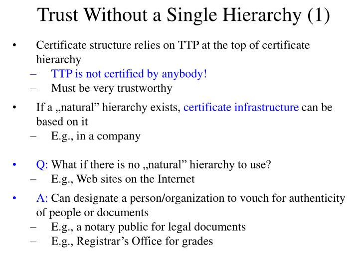 Trust Without a Single Hierarchy (1)