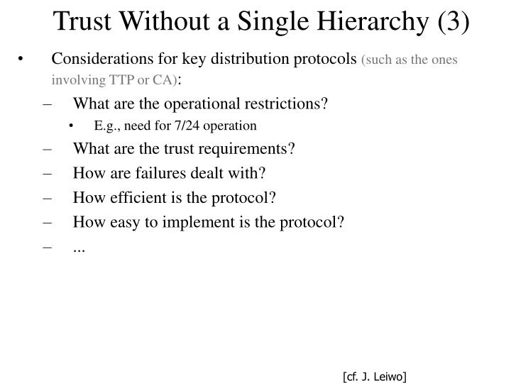 Trust Without a Single Hierarchy (3)