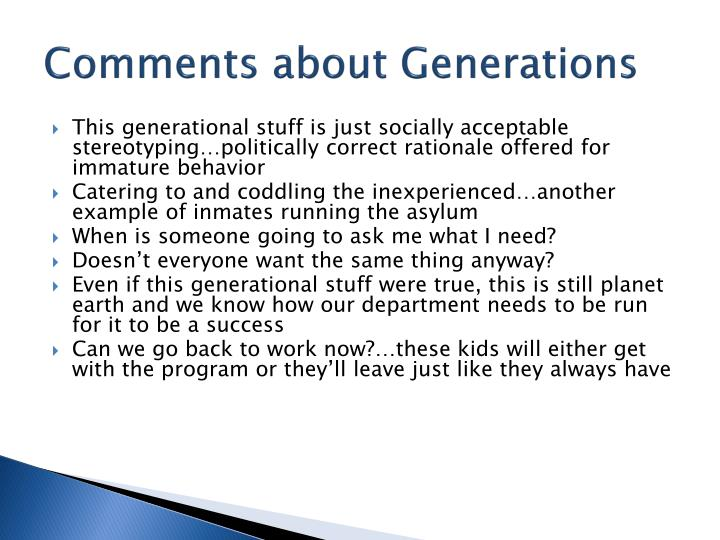 This generational stuff is just socially acceptable stereotyping…politically correct rationale offered for immature behavior