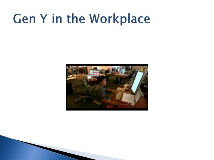Gen Y in the Workplace