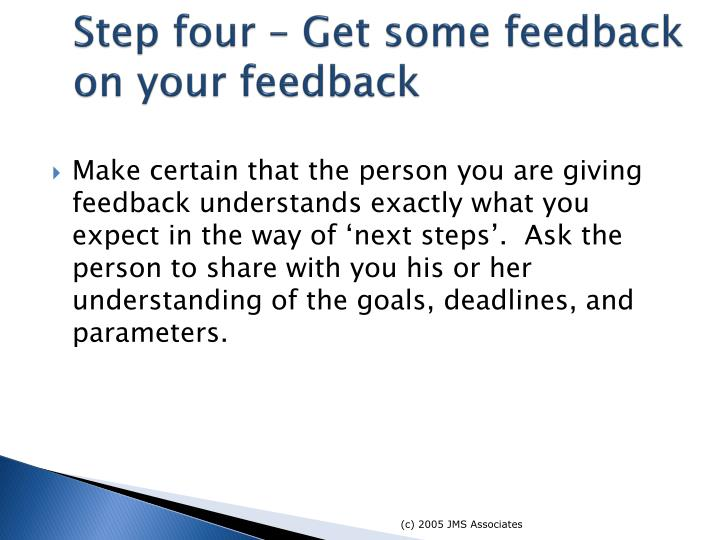 Step four – Get some feedback on your feedback