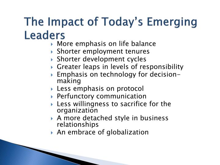 The Impact of Today's Emerging Leaders