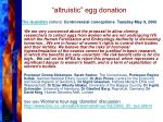 altruistic egg donation the guardian letters controversial conceptions tuesday may 9 2006