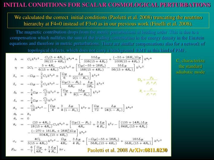 INITIAL CONDITIONS FOR SCALAR COSMOLOGICAL PERTURBATIONS