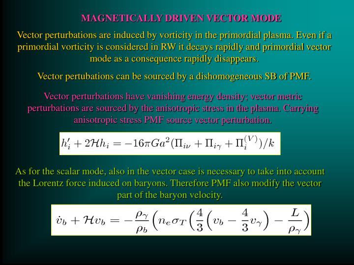 MAGNETICALLY DRIVEN VECTOR MODE