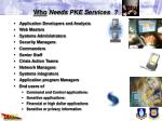 who needs pke services
