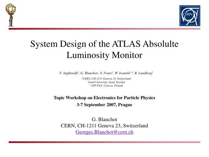 System Design of the ATLAS Absolulte Luminosity Monitor