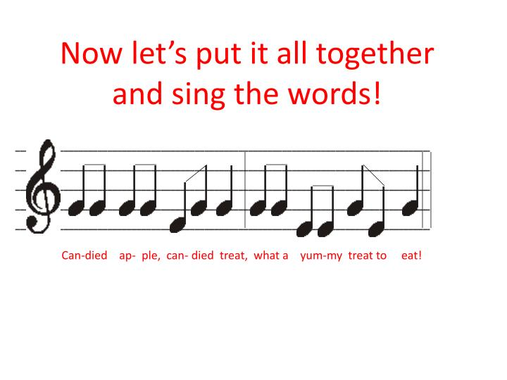 Now let's put it all together and sing the words!