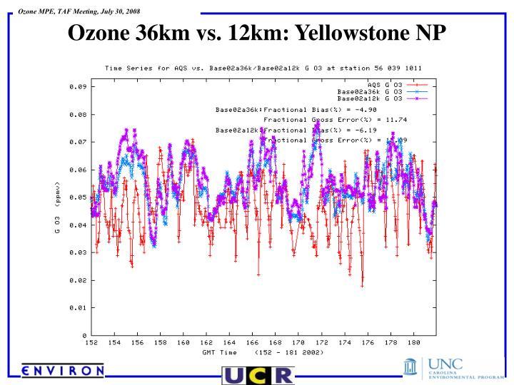 Ozone 36km vs. 12km: Yellowstone NP