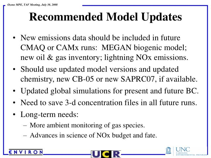 New emissions data should be included in future CMAQ or CAMx runs:  MEGAN biogenic model; new oil & gas inventory; lightning NOx emissions.