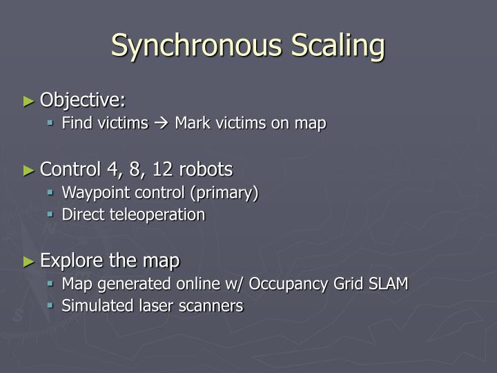 Synchronous Scaling
