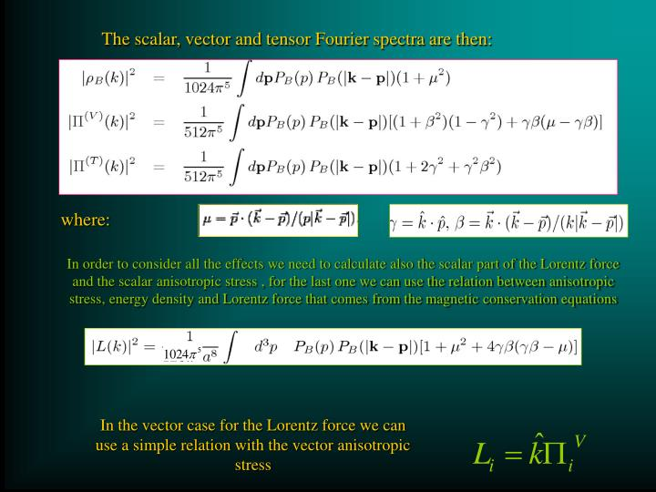 The scalar, vector and tensor Fourier spectra are then: