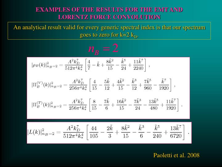EXAMPLES OF THE RESULTS FOR THE EMT AND LORENTZ FORCE CONVOLUTION