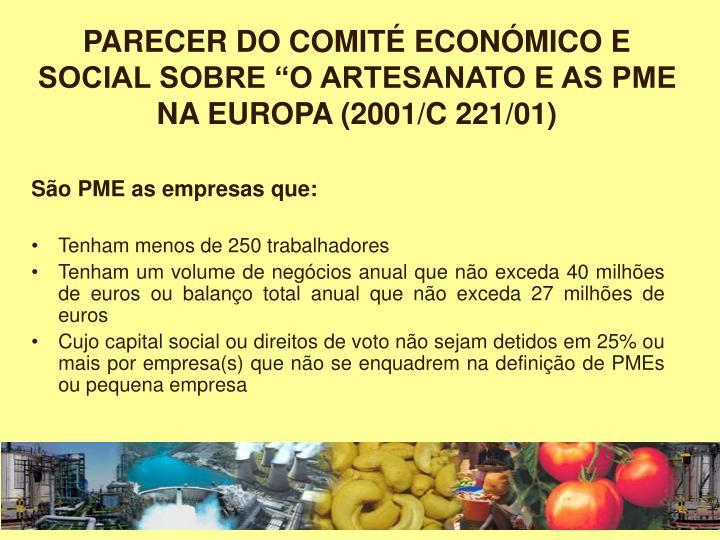 "PARECER DO COMITÉ ECONÓMICO E SOCIAL SOBRE ""O ARTESANATO E AS PME NA EUROPA (2001/C 221/01)"