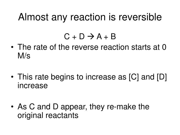 Almost any reaction is reversible