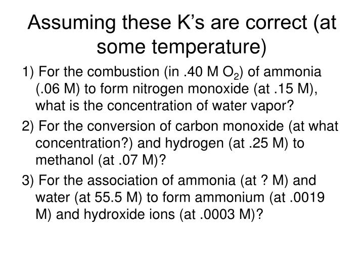Assuming these K's are correct (at some temperature)
