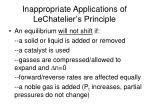 inappropriate applications of lechatelier s principle