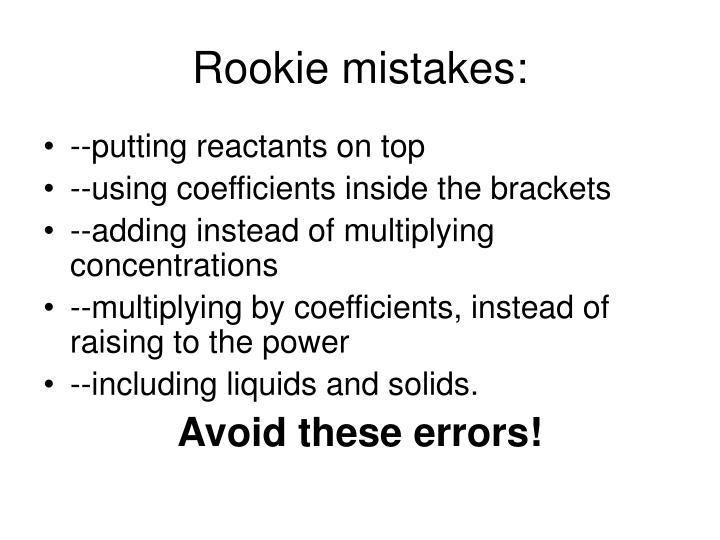 Rookie mistakes: