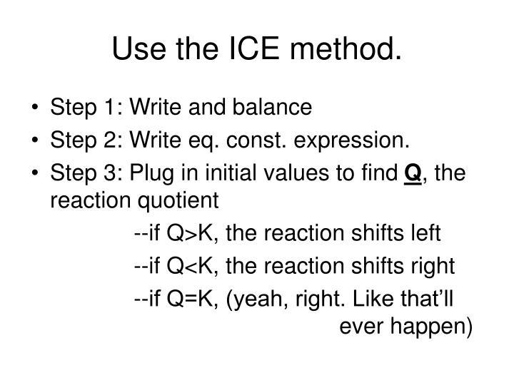 Use the ICE method.