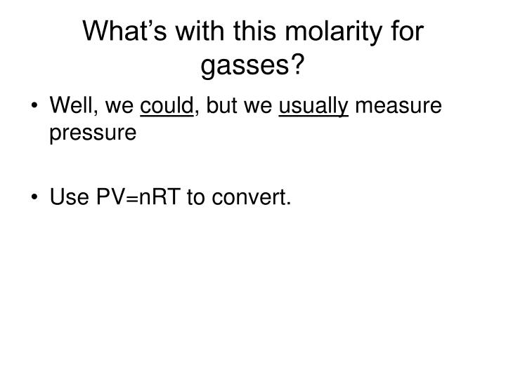 What's with this molarity for gasses?