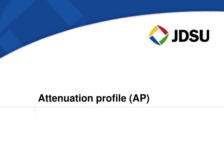 Attenuation profile (AP)