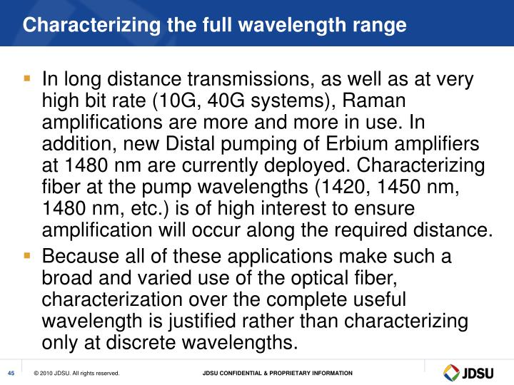 Characterizing the full wavelength range