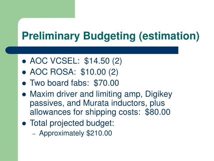 Preliminary Budgeting (estimation)