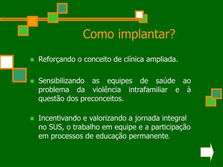 Como implantar?