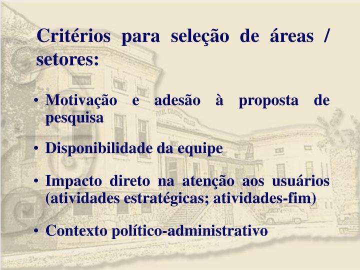 Critérios para seleção de áreas / setores:
