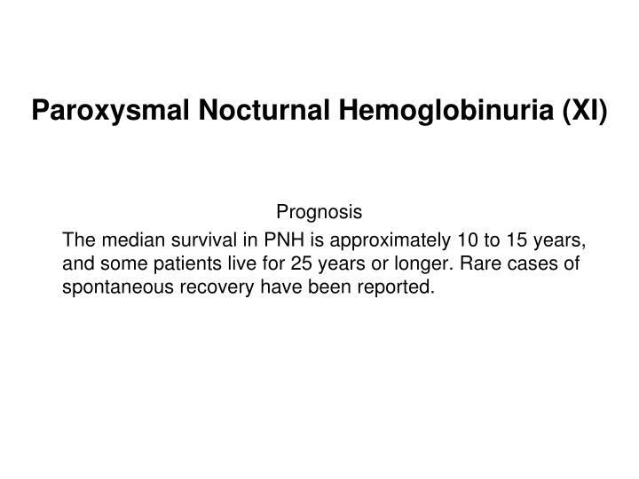 Paroxysmal Nocturnal Hemoglobinuria (XI)