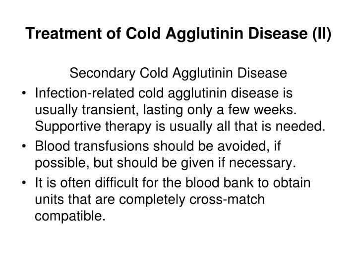 Treatment of Cold Agglutinin Disease (II)
