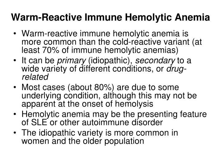 Warm-Reactive Immune Hemolytic Anemia