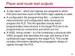 place and route tool outputs