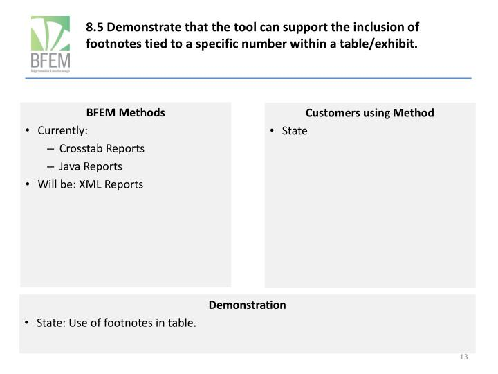8.5 Demonstrate that the tool can support the inclusion of footnotes tied to a specific number within a table/exhibit.