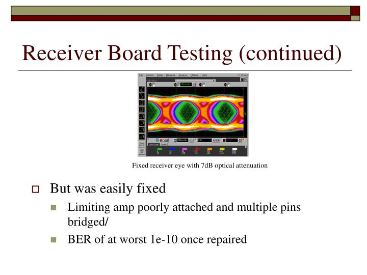 Receiver Board Testing (continued)