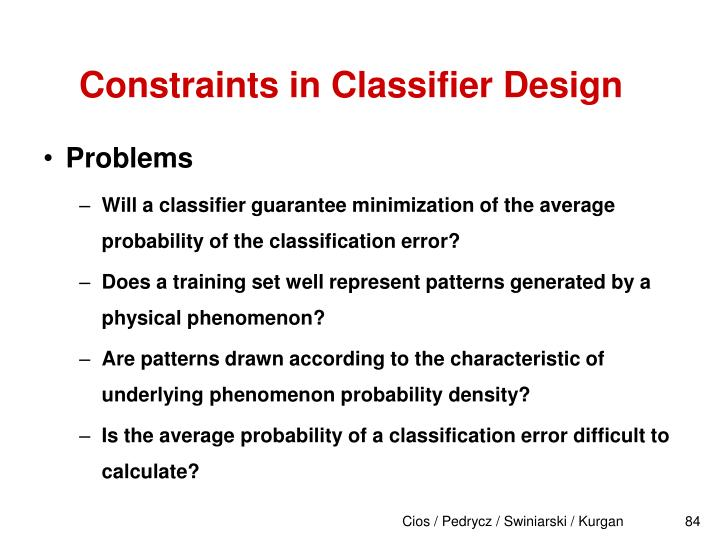 Constraints in Classifier Design