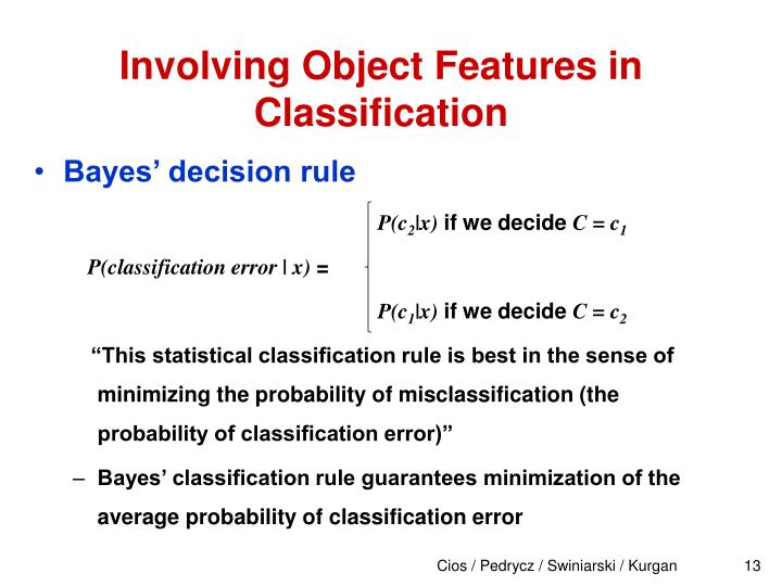 Involving Object Features in Classification