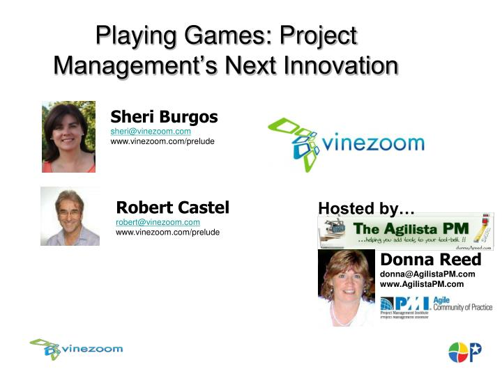 Playing Games: Project Management's Next Innovation