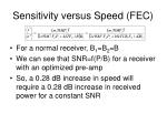 sensitivity versus speed fec