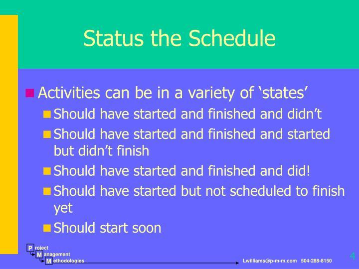 Status the Schedule