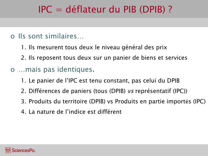 IPC = déflateur du PIB (DPIB) ?