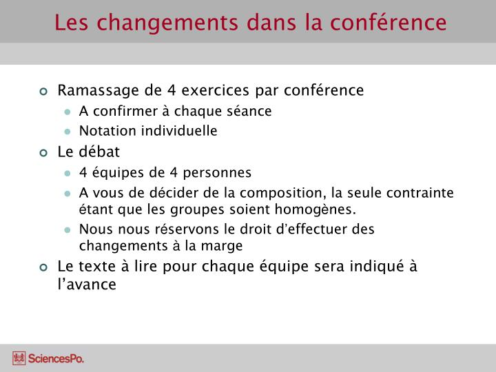 Les changements dans la conférence