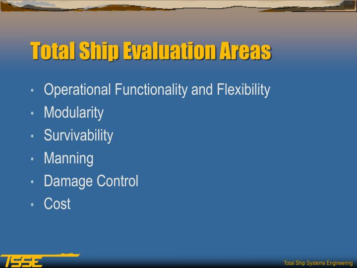 Total Ship Evaluation Areas