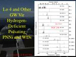 lo 4 and other gw vir hydrogen deficient pulsating pnni and wds