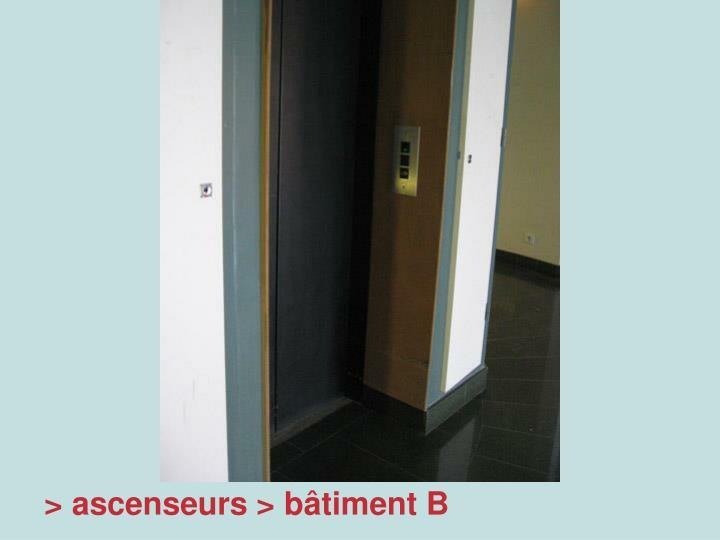 > ascenseurs > bâtiment B