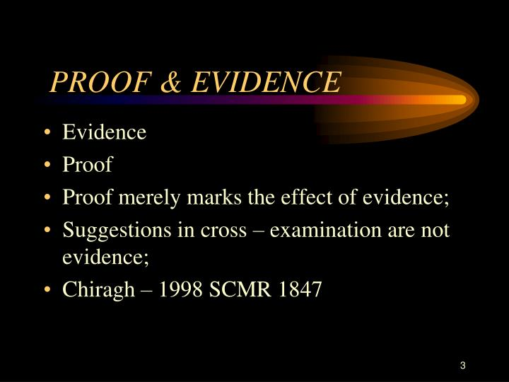 PROOF & EVIDENCE