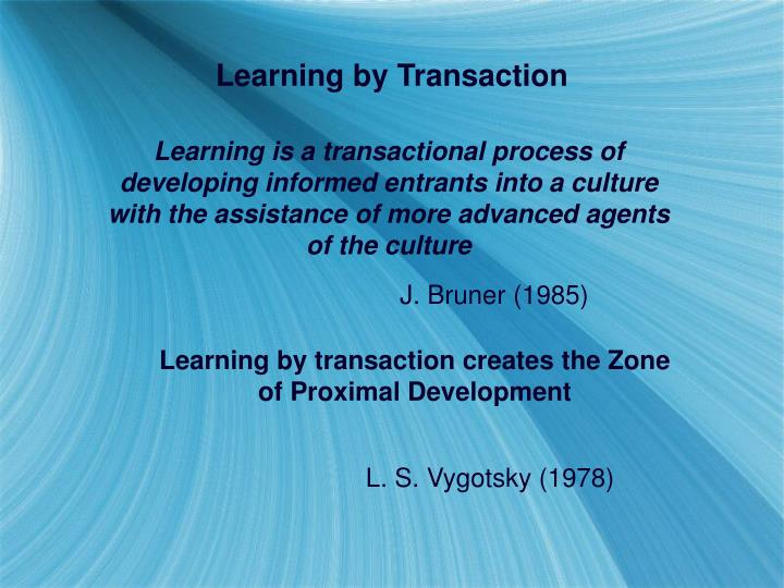 Learning by Transaction