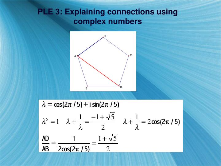 PLE 3: Explaining connections using complex numbers