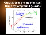 gravitational lensing of distant qsos by foreground galaxies